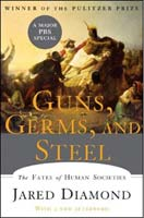 Guns Germs and Steel: The Fate of Human Societies by Jared Diamond